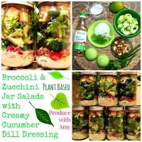 Broccoli & Zucchini Jar Salads with Creamy Cucumber Dill Dressing