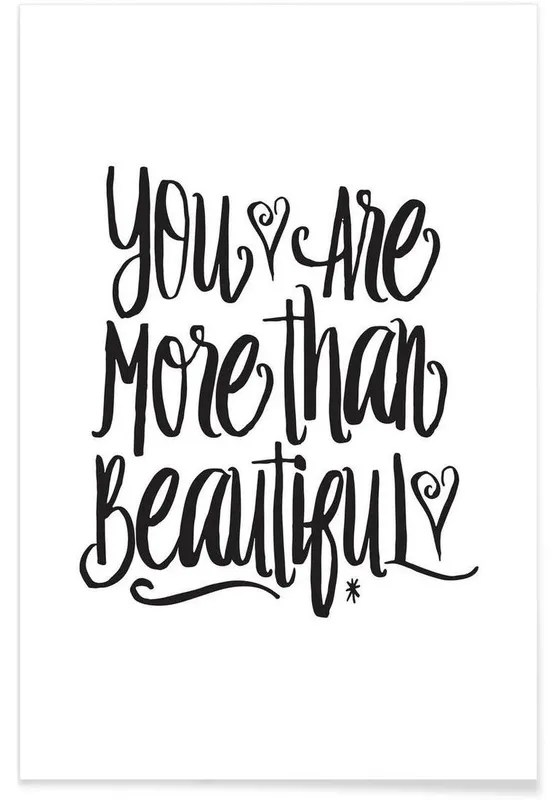 You Are More Than Beautiful Poster Juniqe