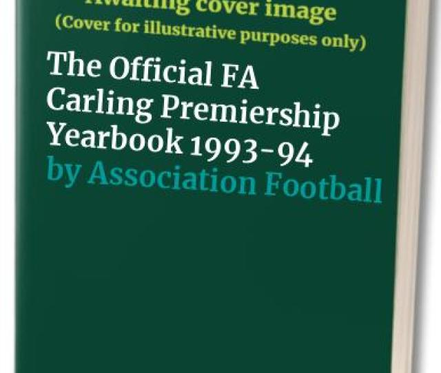 The Official Fa Carling Premiership Yearbook 1993 94 By Association Football