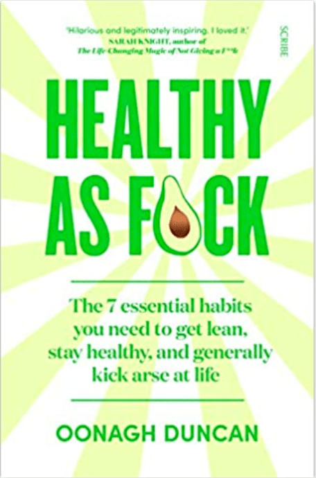 Healthy As F*uck: The Habits You Need To Get Lean, Stay Healthy, and Kick Ass At Life Oonagh Duncan Product In Heels