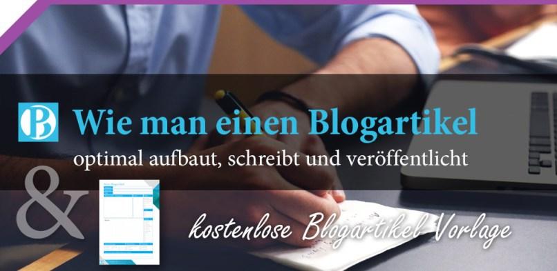 Wie man einen Blogartikel optimal aufbaut, schreibt und veröffentlicht