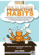 How to Develop Productive Habits – Online Class With Abu Productive