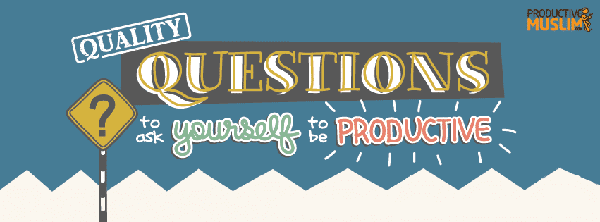 [Doodle of the Month] Quality Questions to Ask Yourself to be Productive | ProductiveMuslim