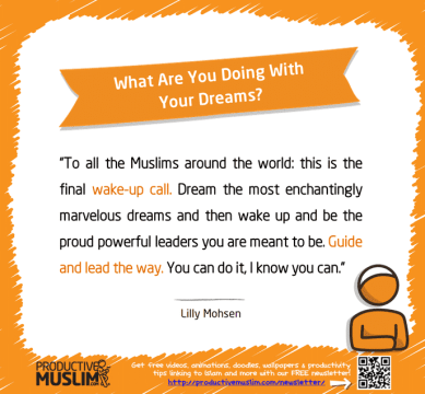 What Are You Doing With Your Dreams | Inspirational Islamic Quotes on Productivity | Productive Muslim