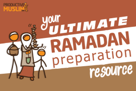 Your Ultimate Ramadan Preparation Resource