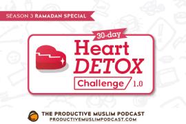 [Ramadan Heart Detox Challenge] Day 23