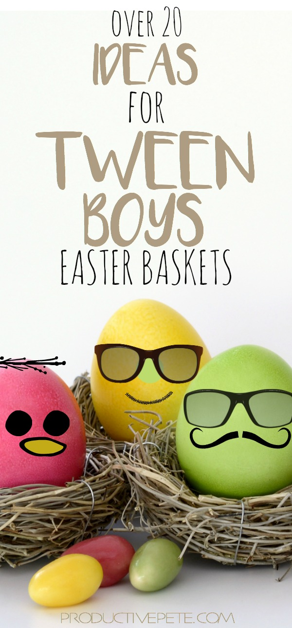 Heres what to put in your tween boys easter basket productive pete check out these fun easter basket ideas for tween boys that age where finding the negle Gallery