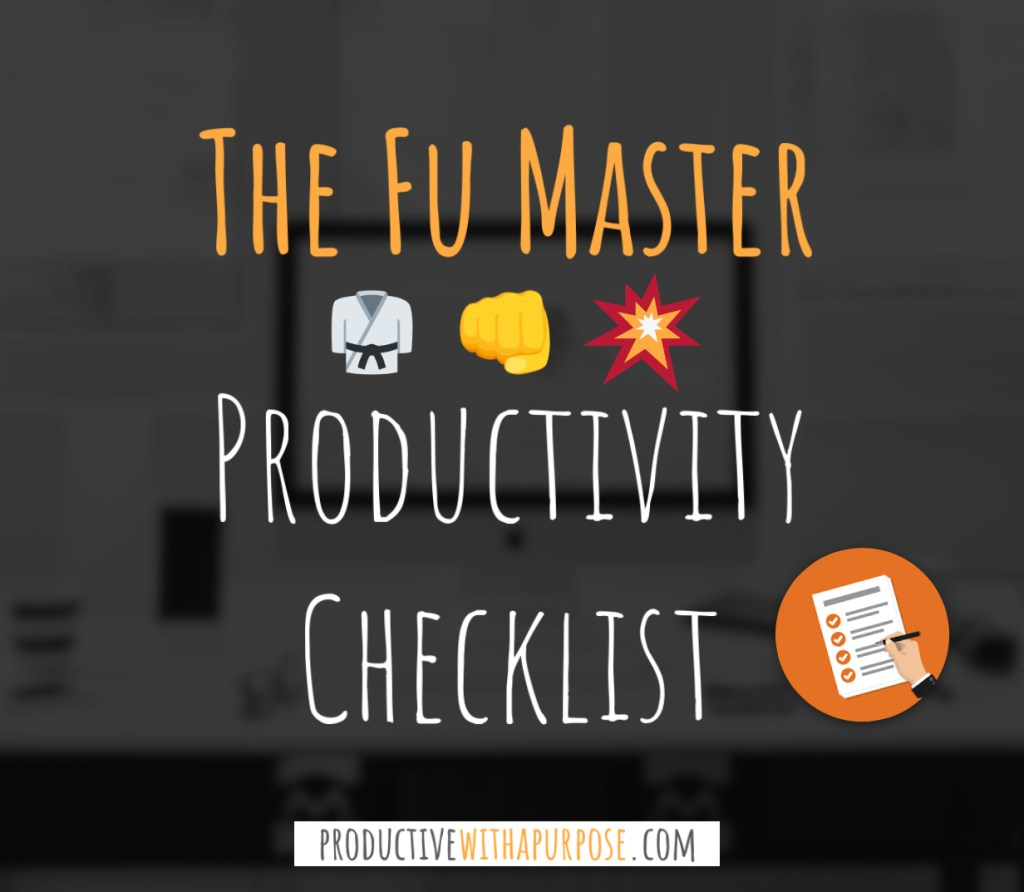 The Fu Master Productivity Checklist is a guide to help you confidently TRUST their productivity system.