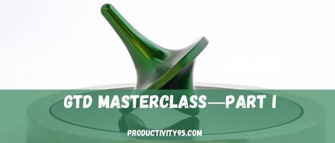 GTD masterclass