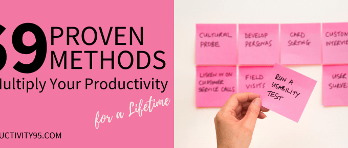 69 Proven Methods to Multiply Your Productivity for a Lifetime