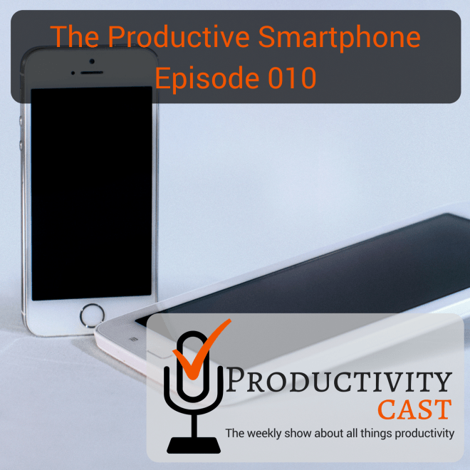 010 - The Productive Smartphone - ProductivityCast - sq