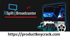XSplit Broadcaster Crack 2021