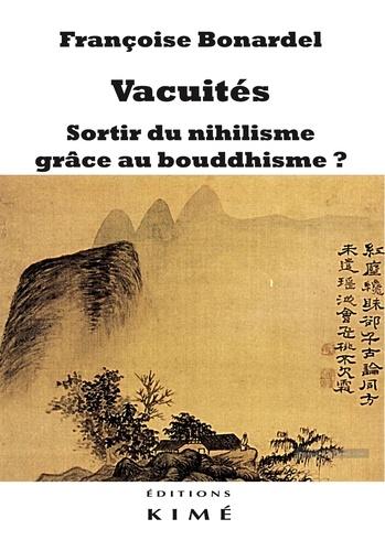 Vacuités - Sortir du nihilisme grâce au... de Françoise Bonardel - Grand  Format - Livre - Decitre