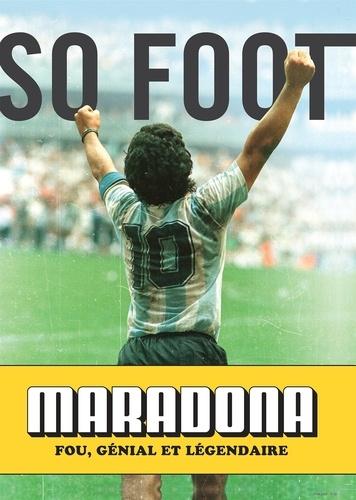 Maradona – Fou, génial et légendaire