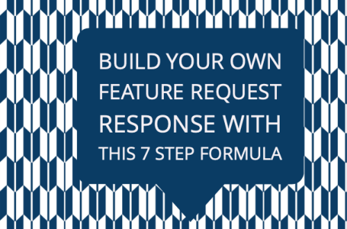 Build Your Own Feature Request Response with this 7 Step Formula