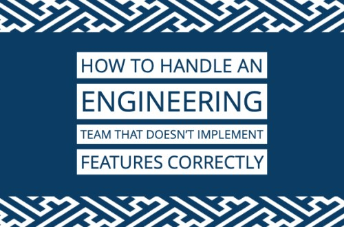 featured image for how to handle an engineering team that doesn't implement features correctly