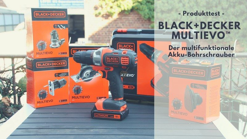 black decker multievo multifunktions akku bohrschrauber im test. Black Bedroom Furniture Sets. Home Design Ideas