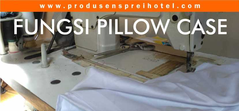 FUNGSI PILLOW CASE