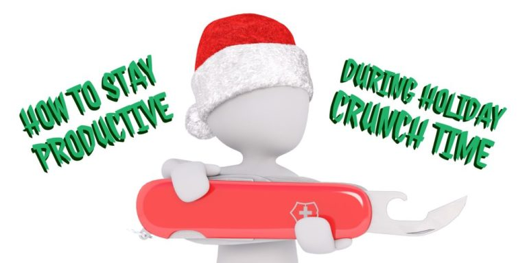 How to Stay Productive During Holiday Crunch Time