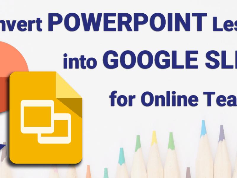 Convert PowerPoint Slides to Google Slides for Online Teaching
