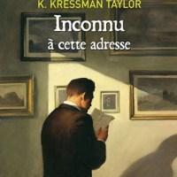 Inconnu à cette adresse, de Kressmann Taylor : un récit historique court.