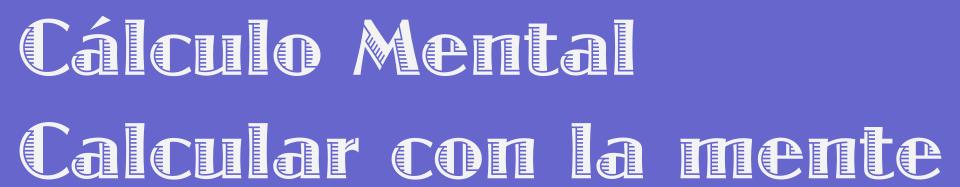 Cálculo mental v$ Calcular con la mente