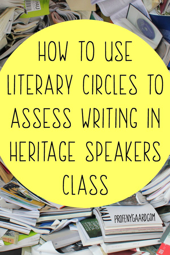 how to use literary circles to assess writing in heritage speakers class
