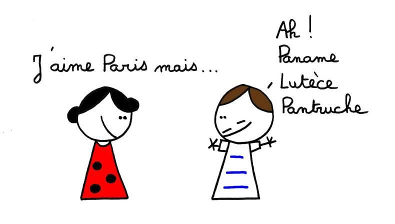 J'aime Paris mais... Ah ! Paname Lutèce Pantruche