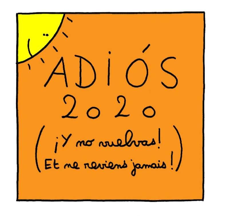 Adiós 2020 Y no vuelvas  Et ne reviens jamais