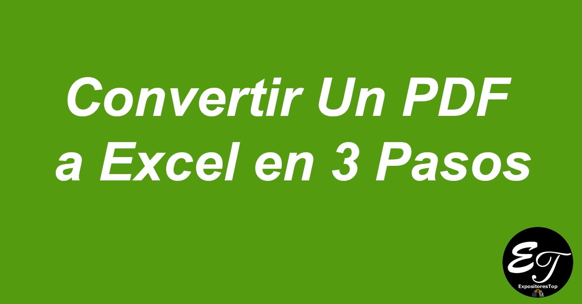 Convertir Un PDF a Excel en 3 Pasos