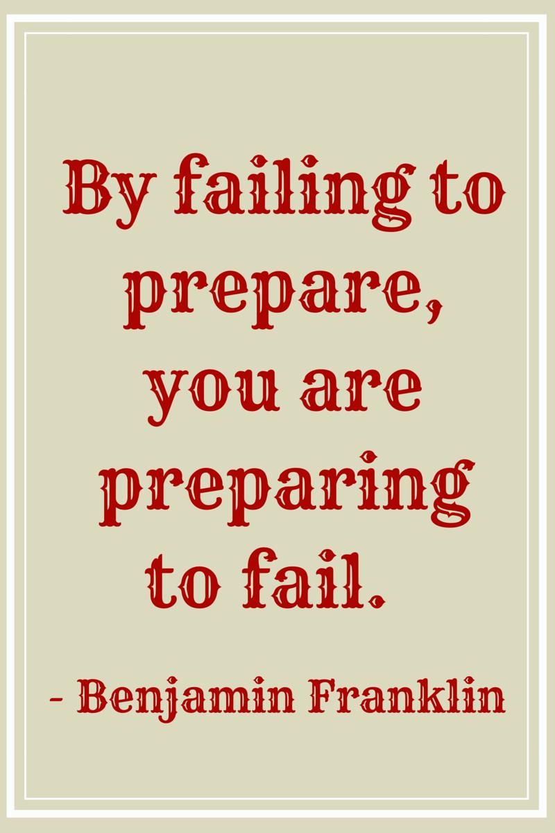 Failing to prepare is preparing to fail. - Ellen's Blog, Professional  Organizing for Kingwood & Houston