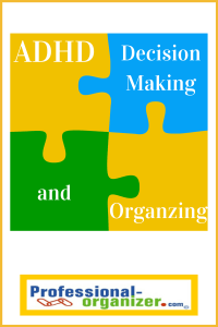 ADHD Decision making and Organizing