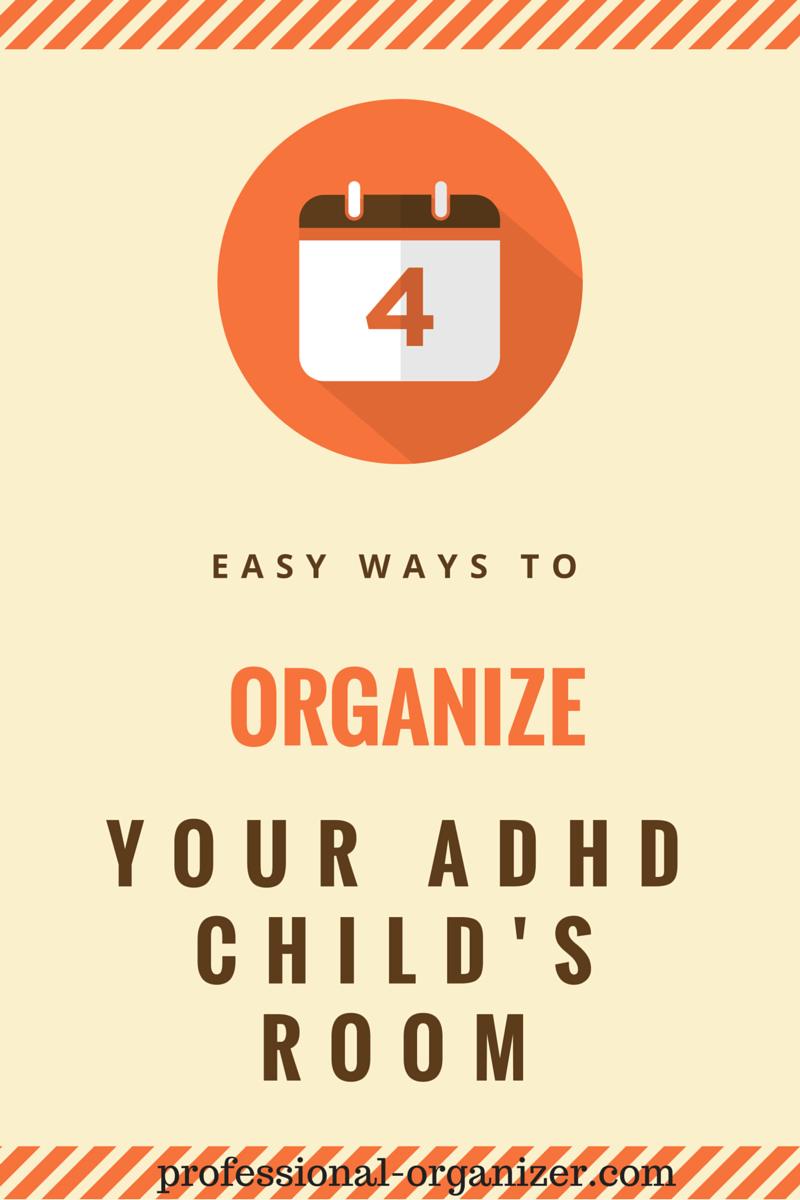 4 Easy Ways To Organize Your Adhd Child S Room Ellen S