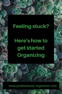 Feelng stuck? Here's how to get started organizing