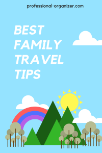 best family travel organizing tips