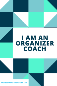 I am an organizer coach