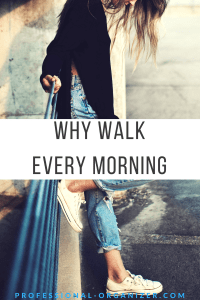 why walk every morning