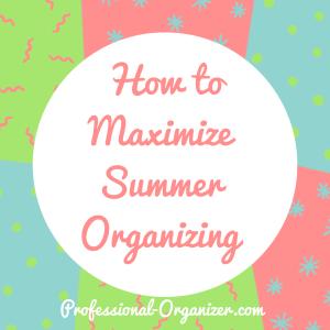 Maximize summer organizing