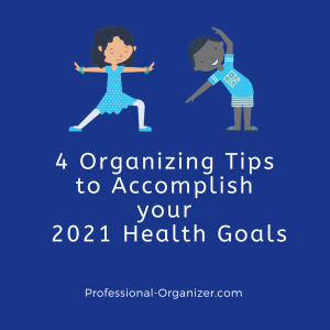 4 organizing tips to accomplish your 2021 health goals