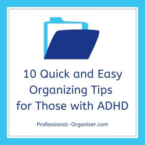 quick and eays organizing tips