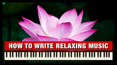 How to Compose Relaxing Music