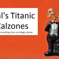 Great Restaurants of Yore: Cal's Titanic Calzones