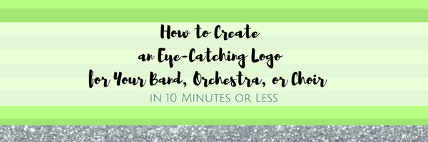 How to Create an Eye-Catching Logo for Your Band, Orchestra, or Choir in 10 Minutes or Less
