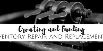 FREE Online Training: How to Create and Fund an Instrument and Inventory Repair and Replacement Plan