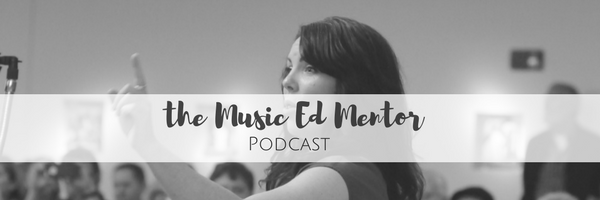 The Music Ed Mentor Podcast