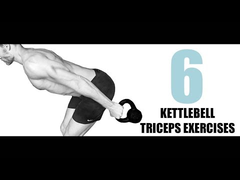 6 KETTLEBELL TRICEPS EXERCISES AND WHAT PART OF THE MUSCLE THEY TARGET