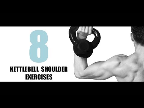 8 KETTLEBELL SHOULDER EXERCISES – AND THE MUSCLES THEY TARGET