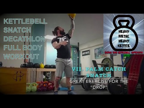 MULTI STYLE KETTLEBELL SNATCH WORKOUT : DECATHLON – with progressions