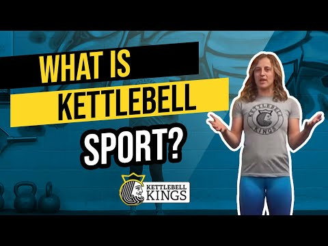 Kettlebell Kings affords: What's Kettlebell Sport? An Intro.