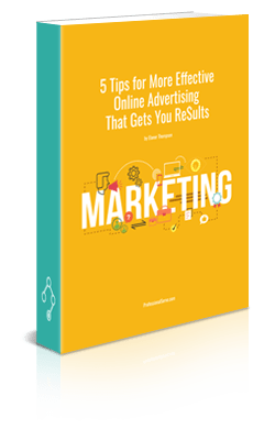 5 Tips for More Effective Online Advertising That Gets You Re$ults - eBook Report